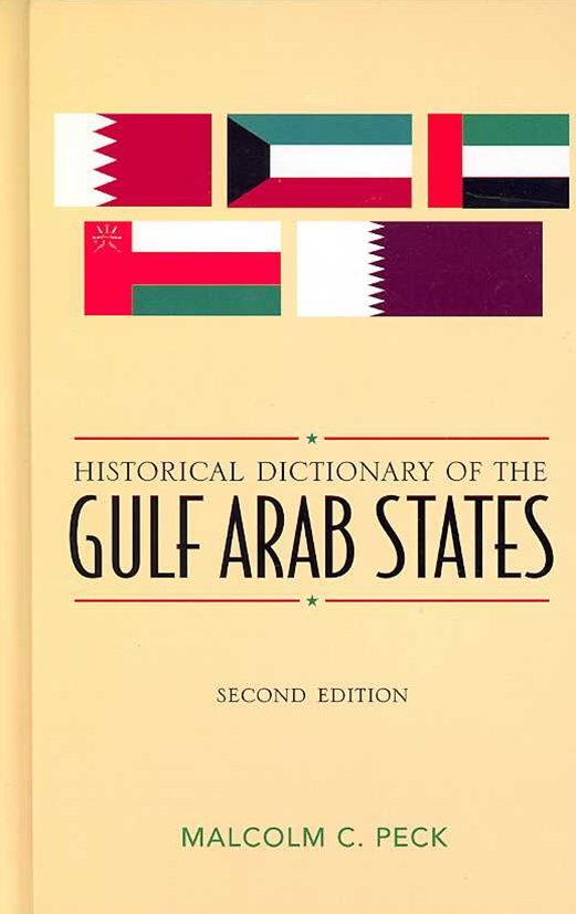 Historical Dictionary of the Gulf Arab States
