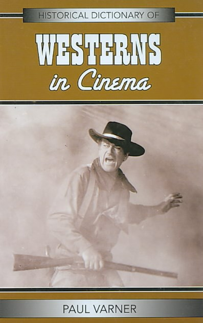 Historical Dictionary of Westerns in Cinema