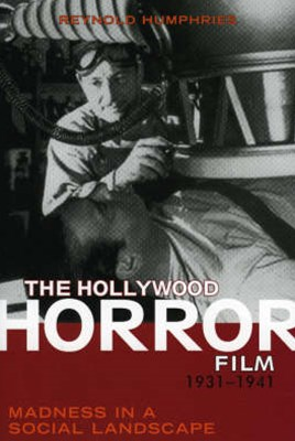 The Hollywood Horror Film, 1931-1941