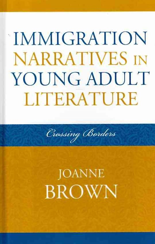 Immigration Narratives in Young Adult Literature