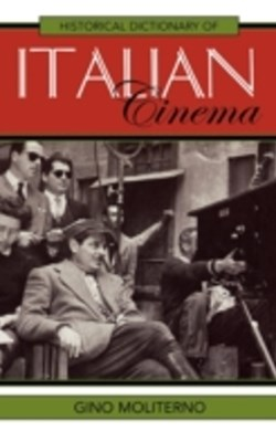 Historical Dictionary of Italian Cinema