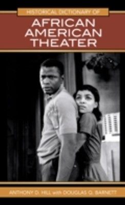 Historical Dictionary of African American Theater