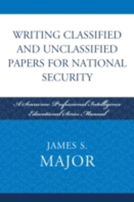 Writing Classified and Unclassified Papers for National Security