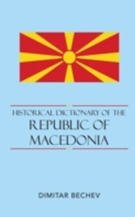 (ebook) Historical Dictionary of the Republic of Macedonia - History European