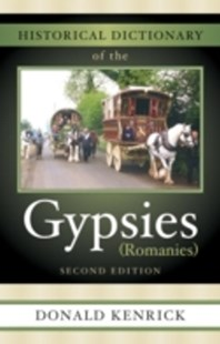 (ebook) Historical Dictionary of the Gypsies (Romanies) - History