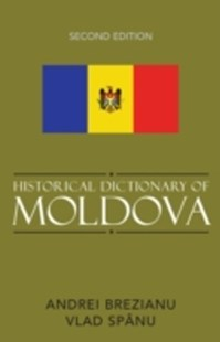 (ebook) Historical Dictionary of Moldova - History European