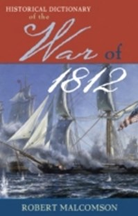 (ebook) Historical Dictionary of the War of 1812 - History Latin America