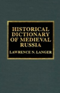 (ebook) Historical Dictionary of Medieval Russia - History Ancient & Medieval History