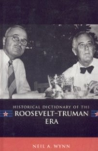 (ebook) Historical Dictionary of the Roosevelt-Truman Era - Biographies General Biographies