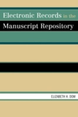 (ebook) Electronic Records in the Manuscript Repository