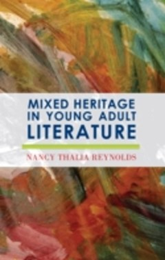 Mixed Heritage in Young Adult Literature