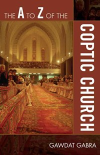 A to Z of the Coptic Church by Gawdat Gabra (9780810868946) - PaperBack - History Middle Eastern