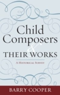 (ebook) Child Composers and Their Works - Entertainment Music General