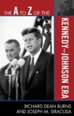 (ebook) A to Z of the Kennedy-Johnson Era