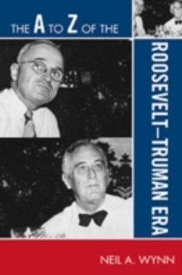 A to Z of the Roosevelt-Truman Era
