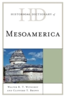 (ebook) Historical Dictionary of Mesoamerica