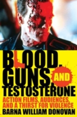 Blood, Guns, and Testosterone