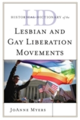 (ebook) Historical Dictionary of the Lesbian and Gay Liberation Movements