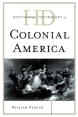 Historical Dictionary of Colonial America