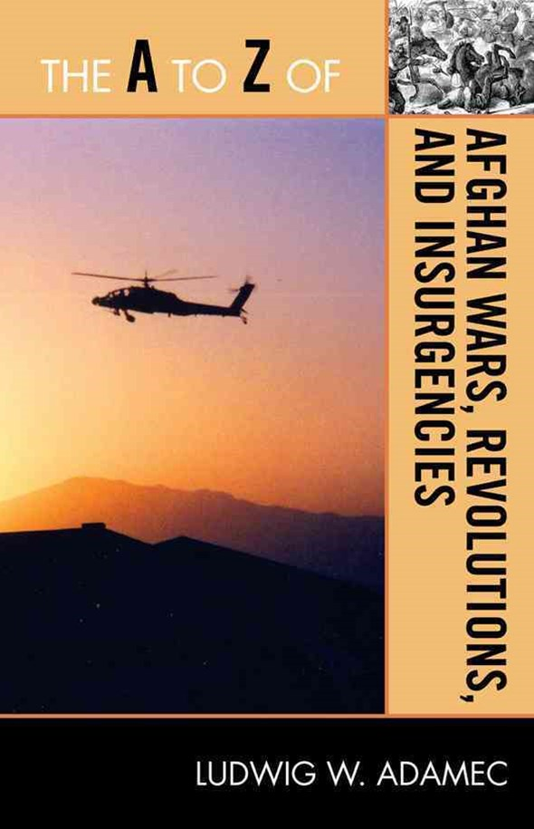 A to Z of Afghan Wars, Revolutions and Insurgencies