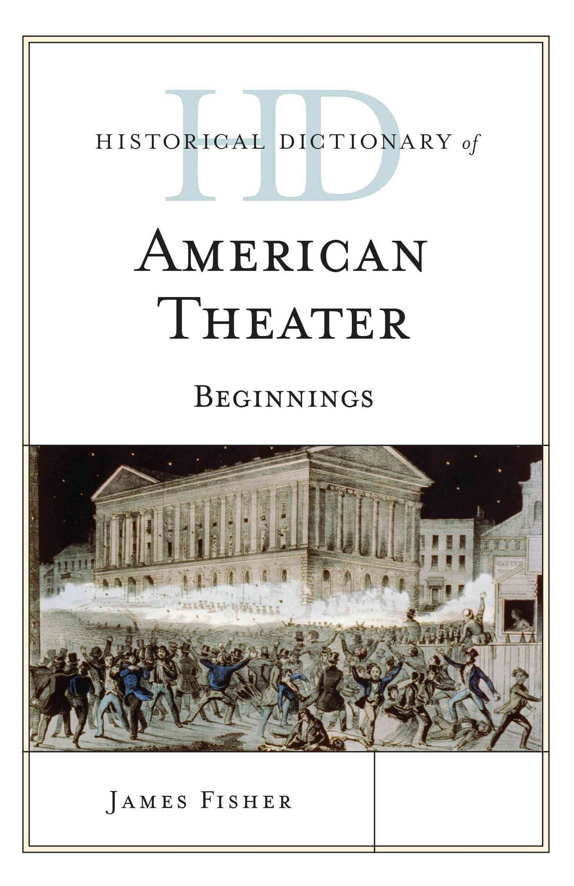 Historical Dictionary of American Theater