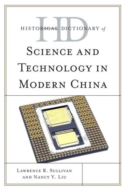 Historical Dictionary of Science and Technology in Modern China