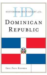 (ebook) Historical Dictionary of the Dominican Republic - History Latin America