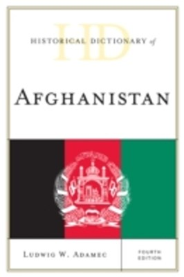 Historical Dictionary of Afghanistan