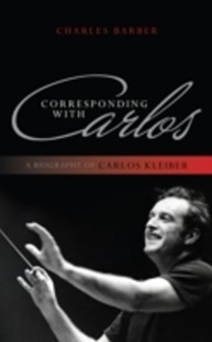 (ebook) Corresponding with Carlos - Biographies Entertainment
