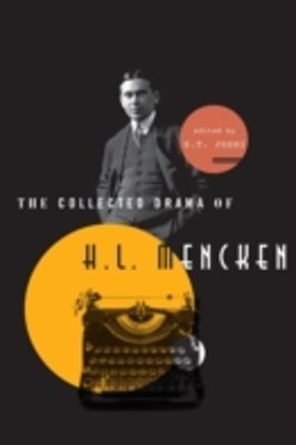 Collected Drama of H. L. Mencken