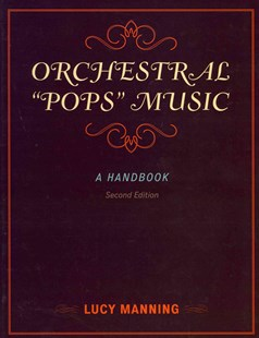 "Orchestral ""Pops"" Music by Lucy Manning (9780810884229) - HardCover - Entertainment Music General"