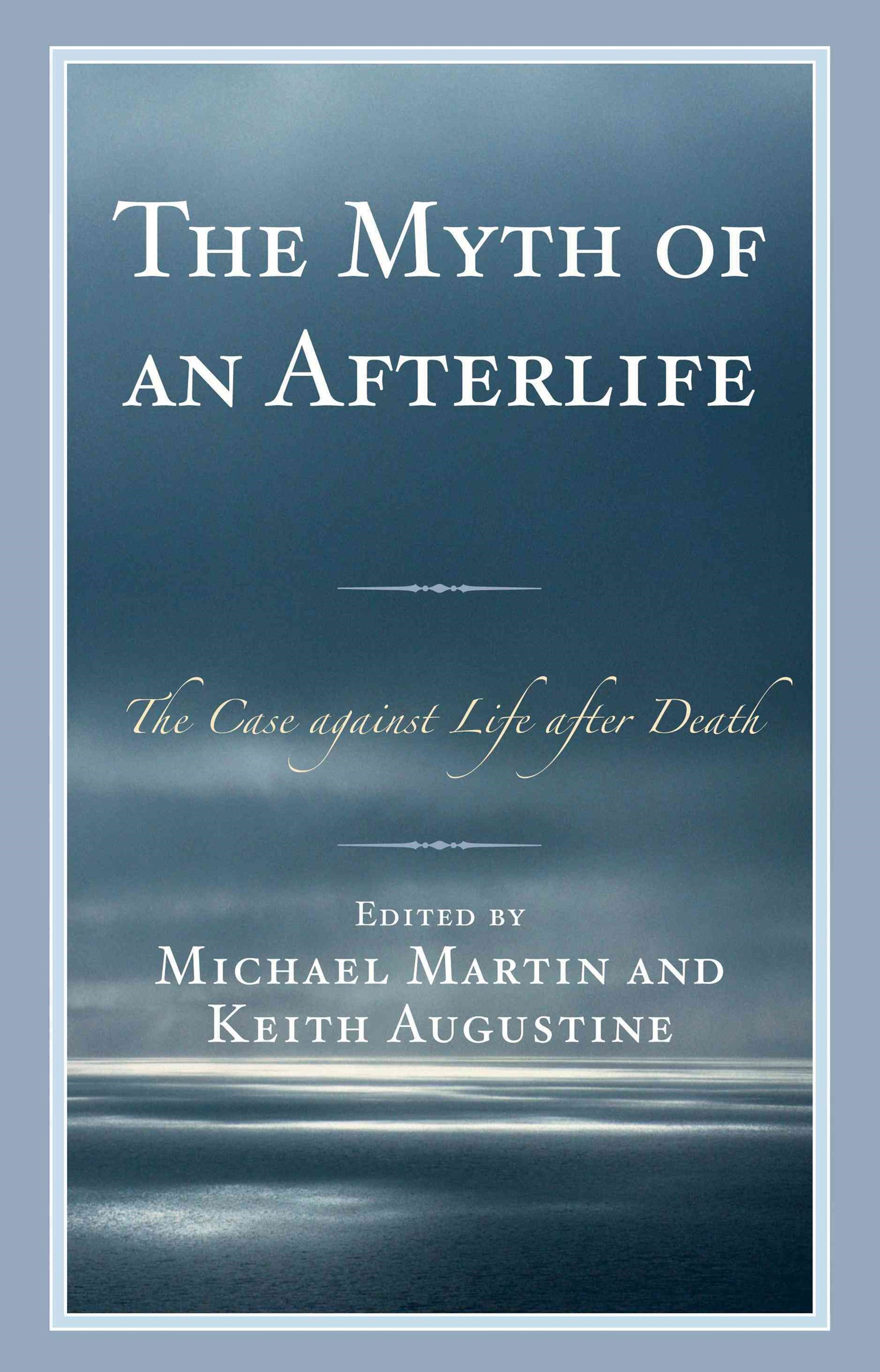 Myth of an Afterlife