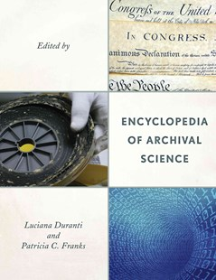 Encyclopedia of Archival Science by Luciana Duranti, Patricia C. Franks (9780810888104) - HardCover - Business & Finance Management & Leadership