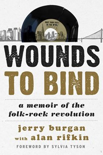 Wounds to Bind by Jerry Burgan, Alan Rifkin, Sylvia Tyson (9780810888616) - HardCover - Biographies Entertainment