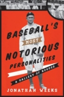 Baseball's Most Notorious Personalities