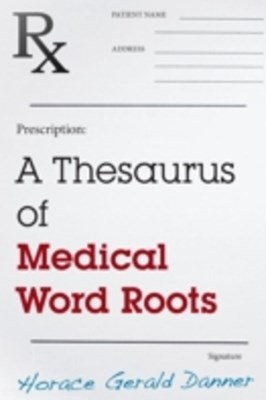 Thesaurus of Medical Word Roots