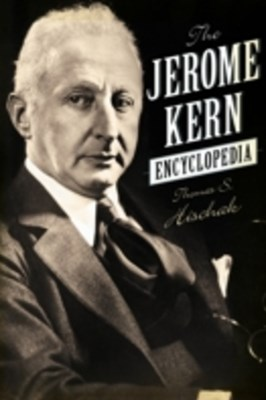 Jerome Kern Encyclopedia