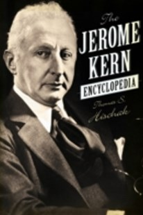(ebook) Jerome Kern Encyclopedia - Biographies Entertainment