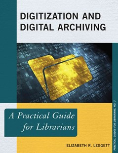 Digitization and Digital Archiving by Elizabeth R. Leggett (9780810892071) - PaperBack - Business & Finance Management & Leadership