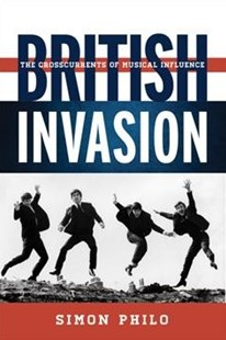 British Invasion by Simon Philo (9780810895041) - PaperBack - Entertainment Music General
