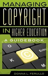 Managing Copyright in Higher Education by Donna L. Ferullo (9780810895331) - PaperBack - Education Tertiary