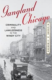 Gangland Chicago by Richard C. Lindberg (9780810896093) - PaperBack - History