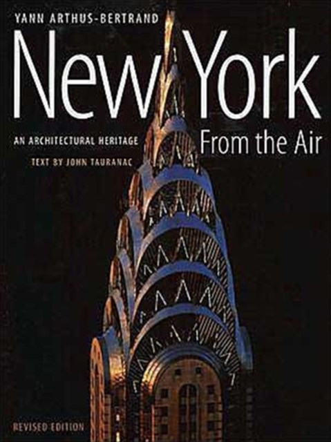 New York from the Air: An Architectural Heritage (Revised Edition