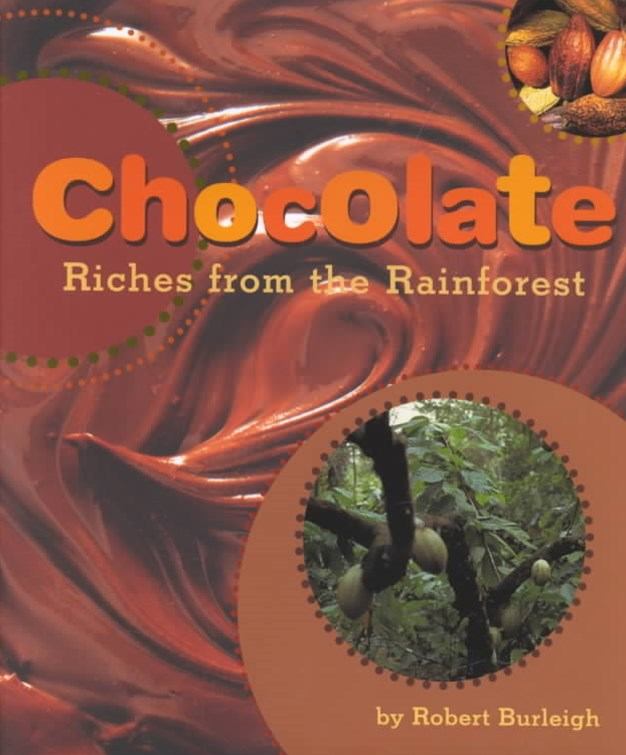 Chocolate: Riches from Rainforest