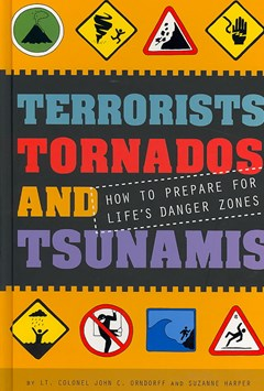 Terrorists, Tornados and Tsunamis: How to Prepare for Life