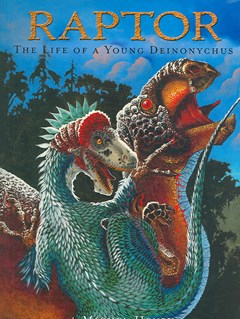 Raptor: The Life of a Young Deinonychus