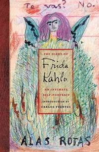The Diary of Frida Kahlo by Carlos Fuentes, Carlos Fuentes, Frida Kahlo, Sarah M. Lowe, Carlos Fuentes (9780810959545) - HardCover - Art & Architecture Art History
