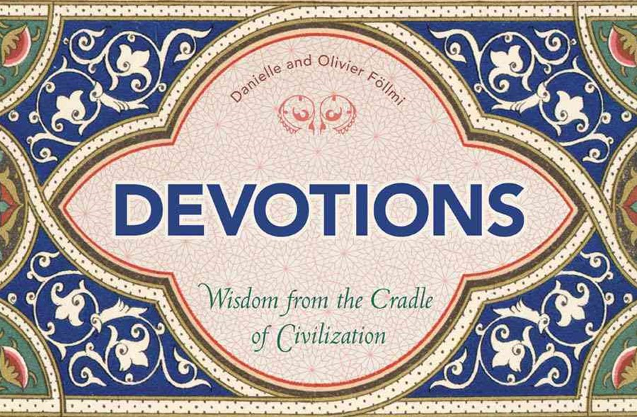 Devotions: Wisdom from the Cradle of Civilization