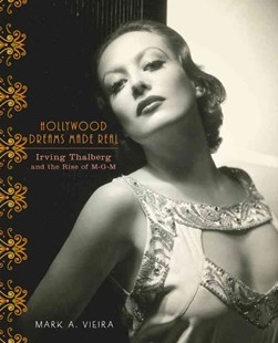 Hollywood Dreams Made Real by Mark A. Vieira (9780810972346) - HardCover - Biographies Entertainment