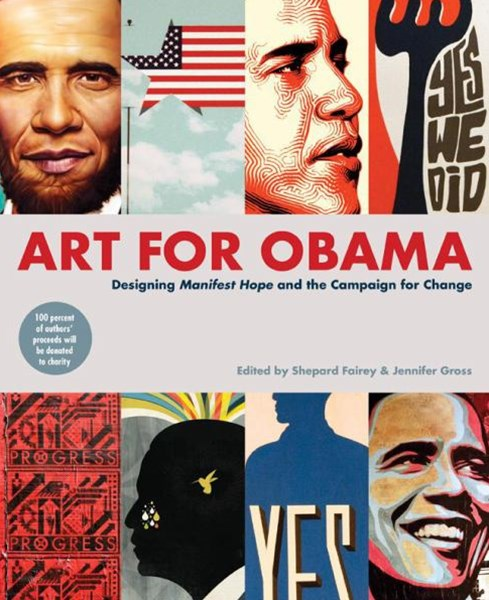 Art for Obama: Designing Manifest Hope and the Campaign forChange